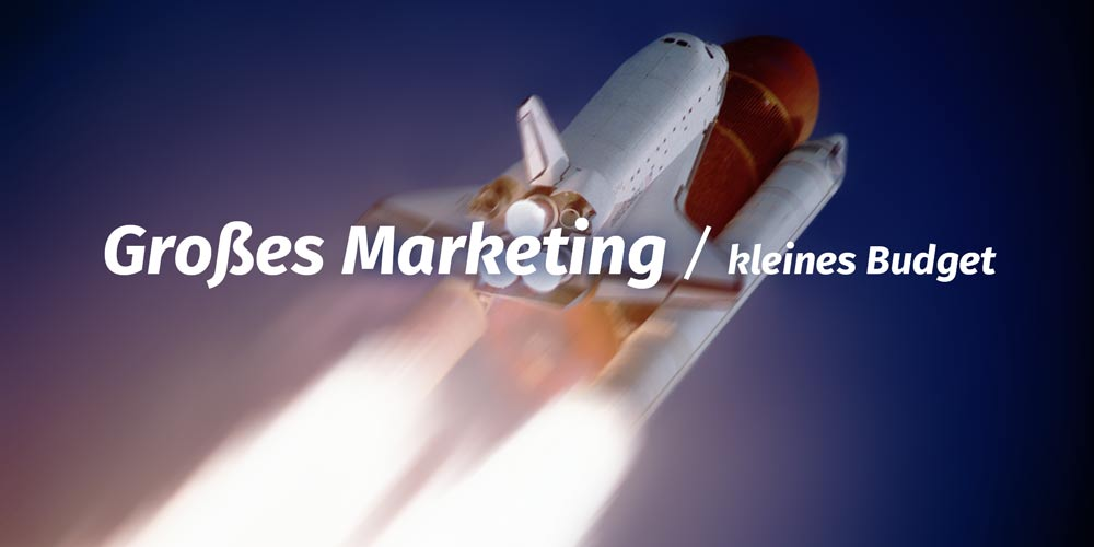 Smartes Marketing ohne Budget