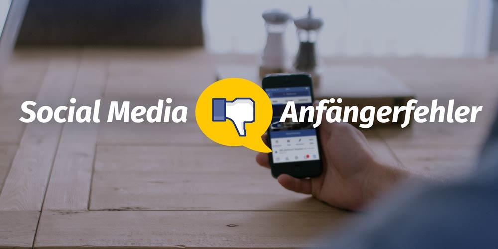 Social-Media-Marketing: Die grössten Anfängerfehler