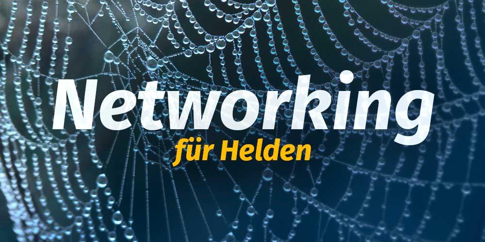Networking für Helden