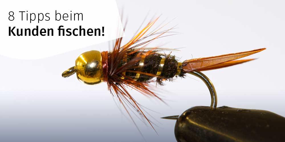 Kunden fischen – 8 Tipps zur Kundenakquise